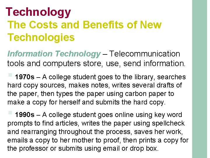 Technology The Costs and Benefits of New Technologies Information Technology – Telecommunication tools and