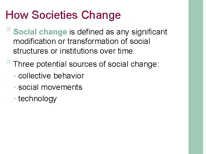 How Societies Change § Social change is defined as any significant modification or transformation