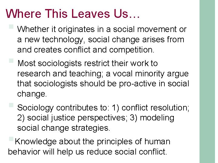Where This Leaves Us… § Whether it originates in a social movement or a