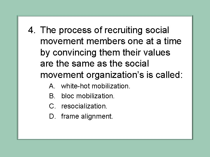 4. The process of recruiting social movement members one at a time by convincing