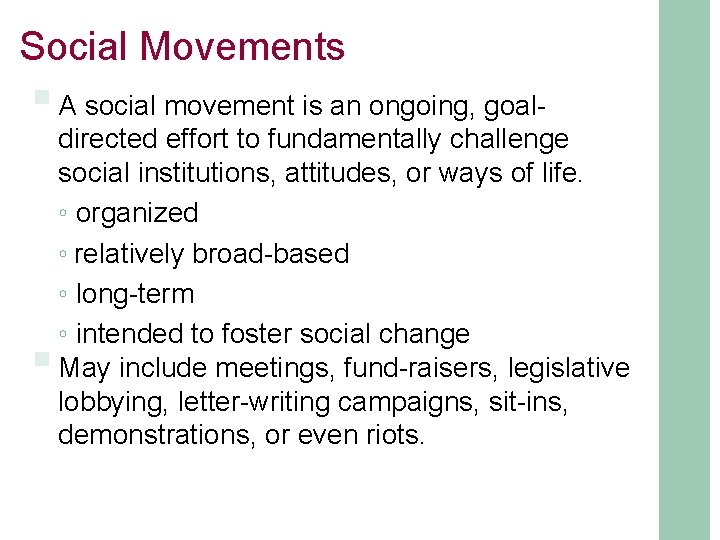 Social Movements § A social movement is an ongoing, goal- § directed effort to