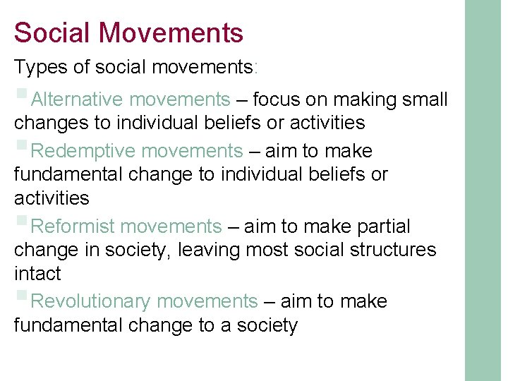 Social Movements Types of social movements: §Alternative movements – focus on making small changes