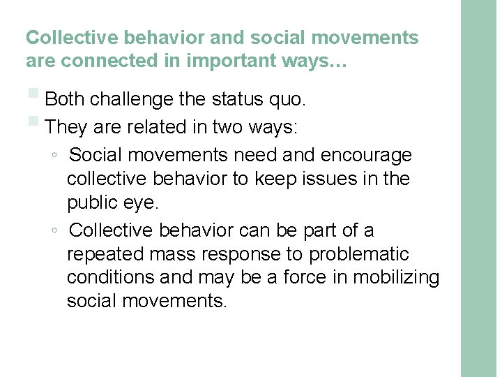 Collective behavior and social movements are connected in important ways… § Both challenge the