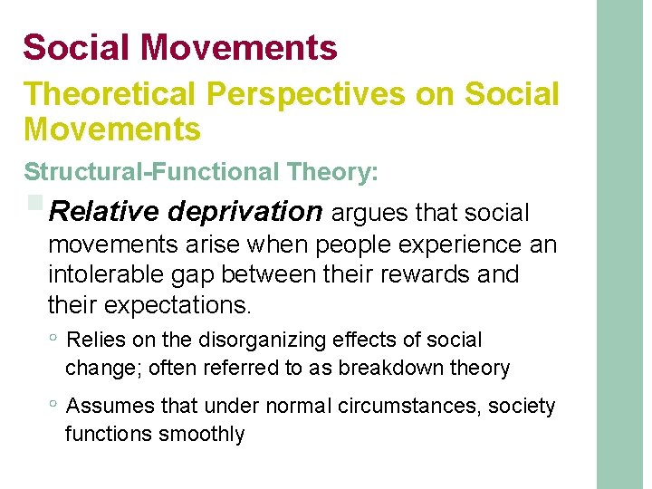 Social Movements Theoretical Perspectives on Social Movements Structural-Functional Theory: §Relative deprivation argues that social