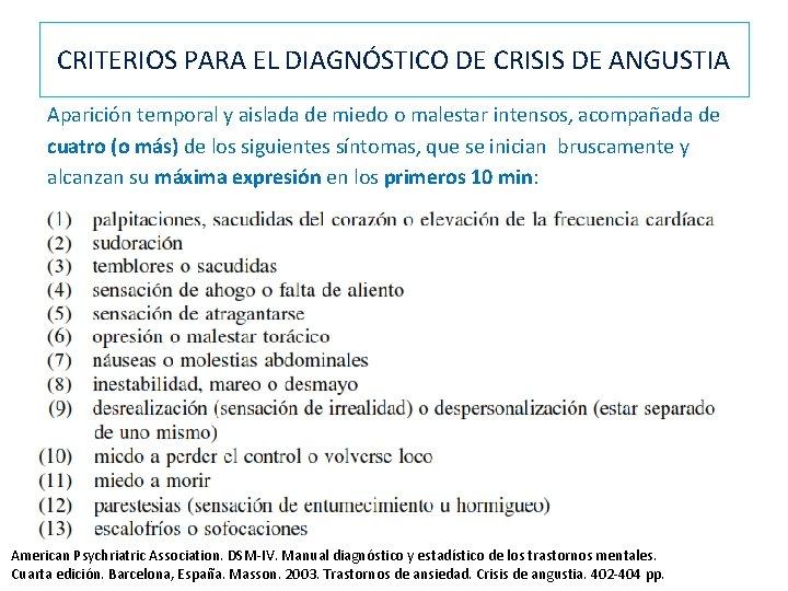 CRITERIOS PARA EL DIAGNÓSTICO DE CRISIS DE ANGUSTIA Aparición temporal y aislada de miedo