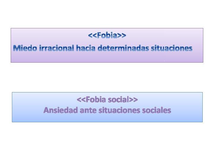 <<Fobia social>> Ansiedad ante situaciones sociales