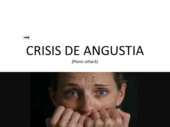 CRISIS DE ANGUSTIA (Panic attack)