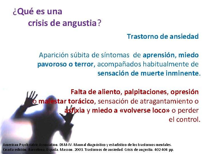 ¿Qué es una crisis de angustia? Trastorno de ansiedad Aparición súbita de síntomas de