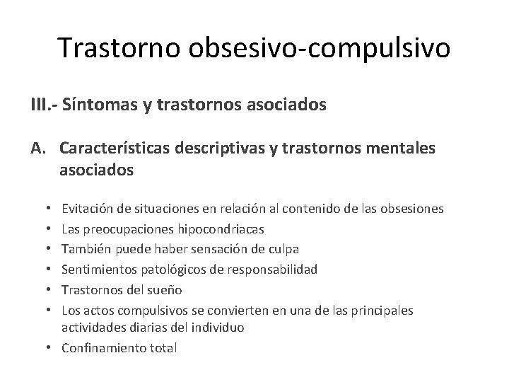 Trastorno obsesivo-compulsivo III. - Síntomas y trastornos asociados A. Características descriptivas y trastornos mentales