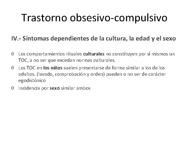 Trastorno obsesivo-compulsivo IV. - Síntomas dependientes de la cultura, la edad y el sexo