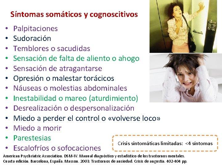 Síntomas somáticos y cognoscitivos • • • • Palpitaciones Sudoración Temblores o sacudidas Sensación