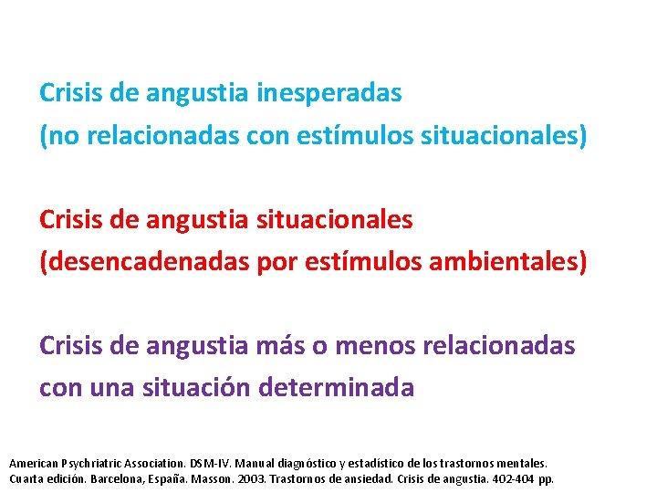 Crisis de angustia inesperadas (no relacionadas con estímulos situacionales) Crisis de angustia situacionales (desencadenadas
