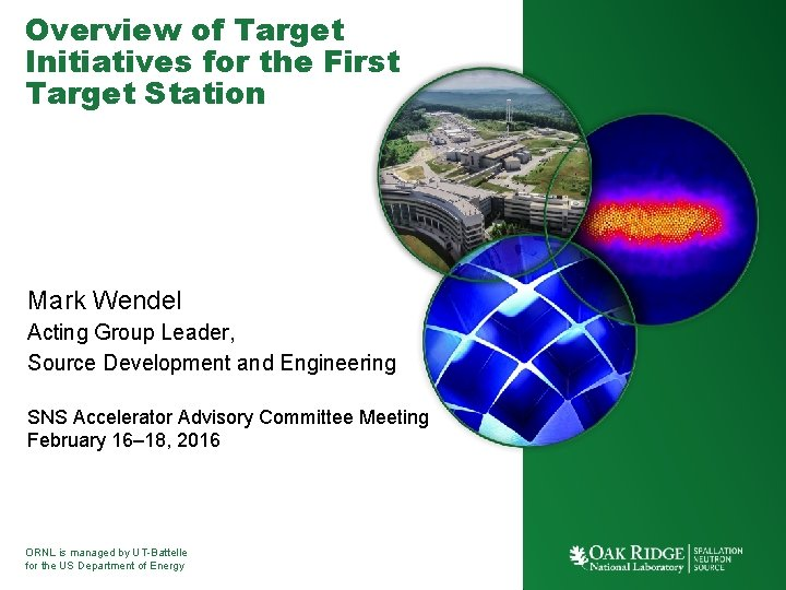 Overview of Target Initiatives for the First Target Station Mark Wendel Acting Group Leader,