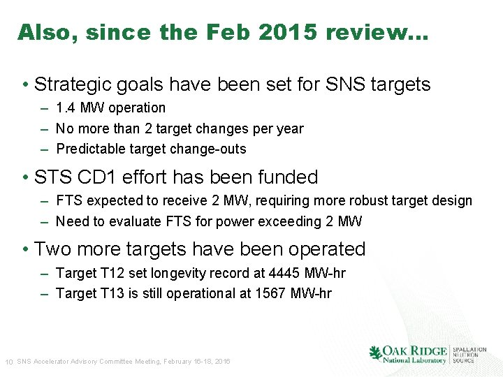 Also, since the Feb 2015 review… • Strategic goals have been set for SNS