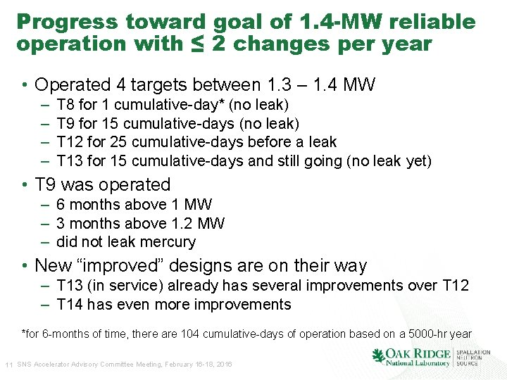 Progress toward goal of 1. 4 -MW reliable operation with ≤ 2 changes per