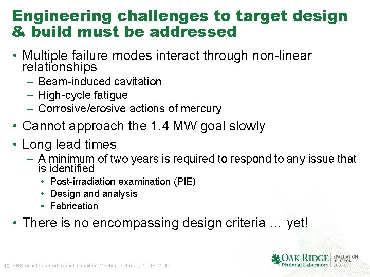 Engineering challenges to target design & build must be addressed • Multiple failure modes