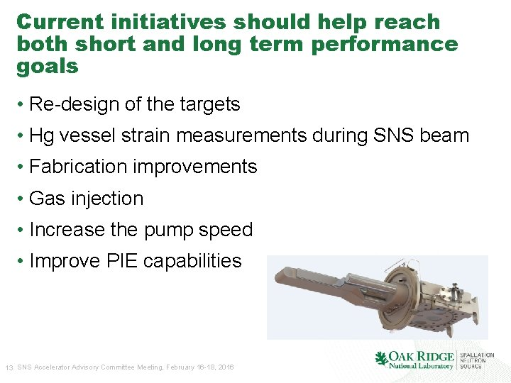 Current initiatives should help reach both short and long term performance goals • Re-design