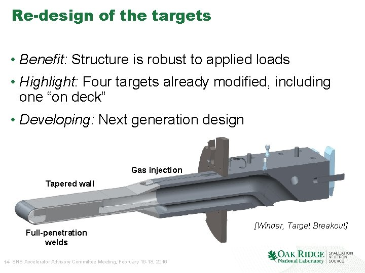 Re-design of the targets • Benefit: Structure is robust to applied loads • Highlight: