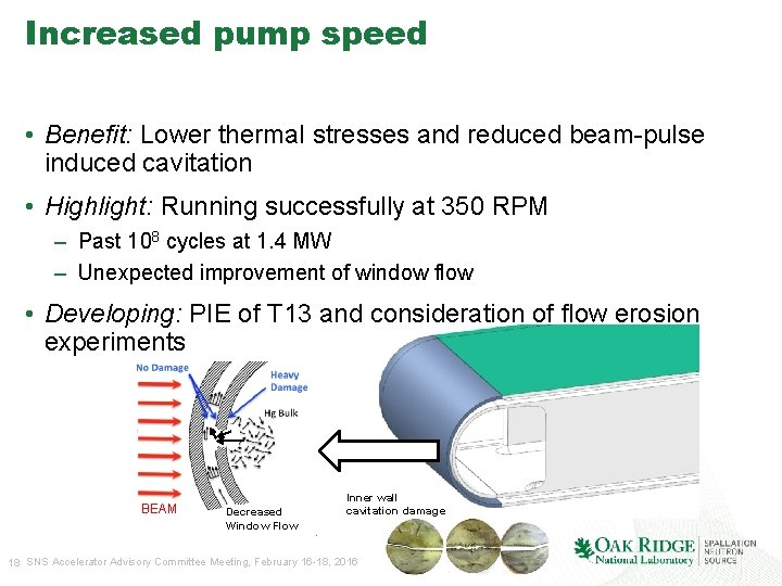 Increased pump speed • Benefit: Lower thermal stresses and reduced beam-pulse induced cavitation •
