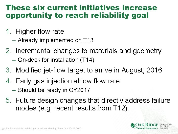 These six current initiatives increase opportunity to reach reliability goal 1. Higher flow rate