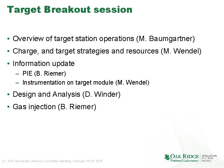 Target Breakout session • Overview of target station operations (M. Baumgartner) • Charge, and