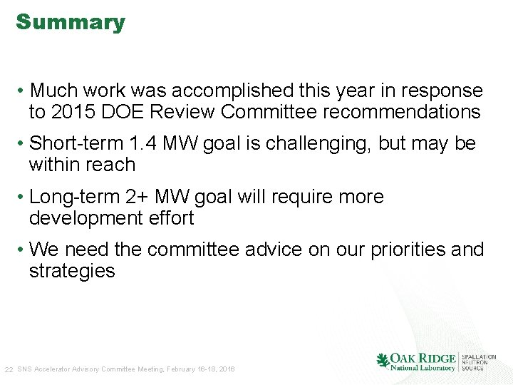 Summary • Much work was accomplished this year in response to 2015 DOE Review