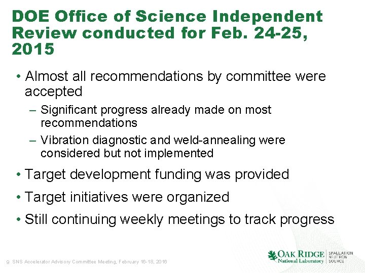 DOE Office of Science Independent Review conducted for Feb. 24 -25, 2015 • Almost