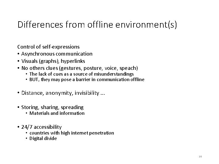 Differences from offline environment(s) Control of self-expressions • Asynchronous communication • Visuals (graphs), hyperlinks