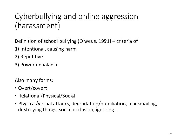 Cyberbullying and online aggression (harassment) Definition of school bullying (Olweus, 1991) – criteria of
