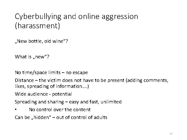 """Cyberbullying and online aggression (harassment) """"New bottle, old wine""""? What is """"new""""? No time/space"""