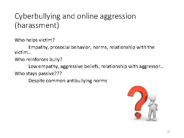 Cyberbullying and online aggression (harassment) Who helps victim? Empathy, prosocial behavior, norms, relationship with