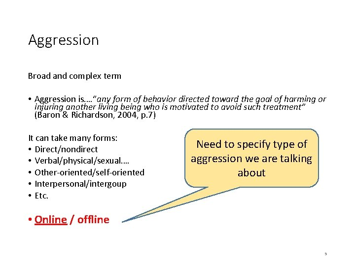 """Aggression Broad and complex term • Aggression is…. """"any form of behavior directed toward"""