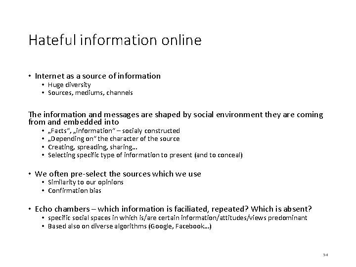 Hateful information online • Internet as a source of information • Huge diversity •