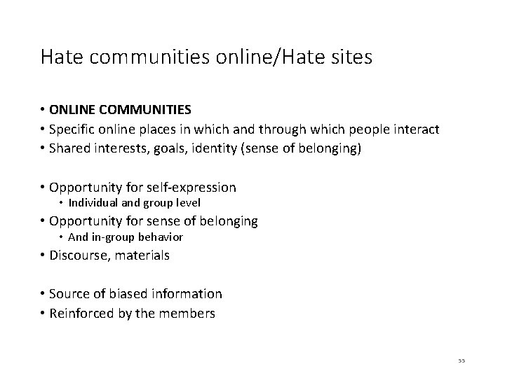 Hate communities online/Hate sites • ONLINE COMMUNITIES • Specific online places in which and