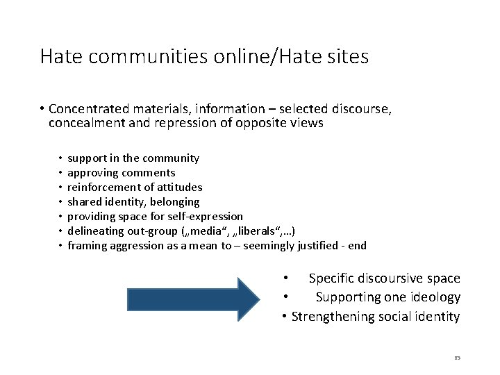Hate communities online/Hate sites • Concentrated materials, information – selected discourse, concealment and repression