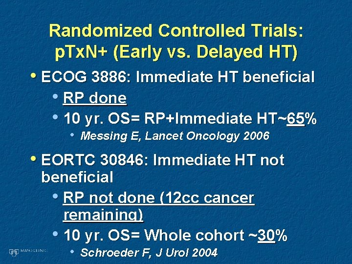 Randomized Controlled Trials: p. Tx. N+ (Early vs. Delayed HT) • ECOG 3886: Immediate