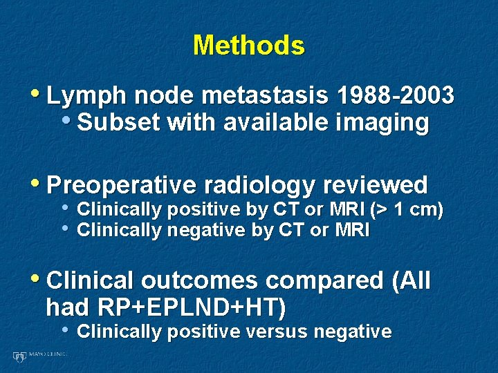 Methods • Lymph node metastasis 1988 -2003 • Subset with available imaging • Preoperative