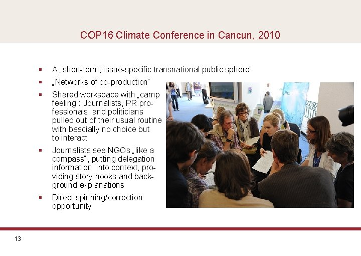 """COP 16 Climate Conference in Cancun, 2010 13 § A """"short-term, issue-specific transnational public"""