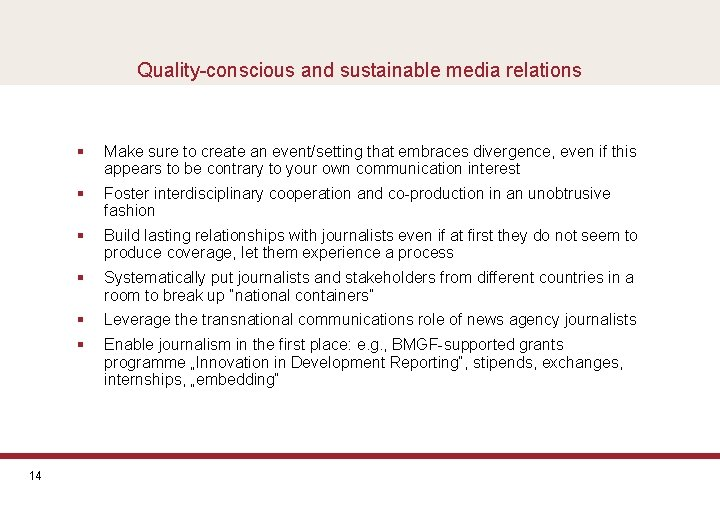 Quality-conscious and sustainable media relations 14 § Make sure to create an event/setting that