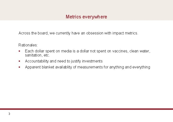 Metrics everywhere Across the board, we currently have an obsession with impact metrics. Rationales: