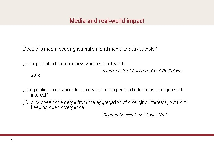 Media and real-world impact Does this mean reducing journalism and media to activist tools?