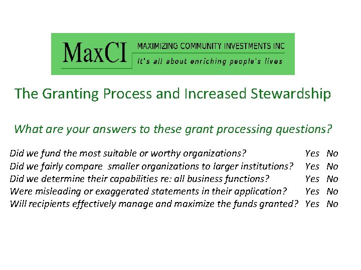 The Granting Process and Increased Stewardship What are your answers to these grant processing