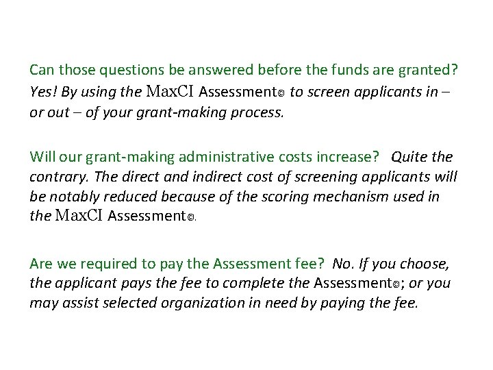 Can those questions be answered before the funds are granted? Yes! By using the