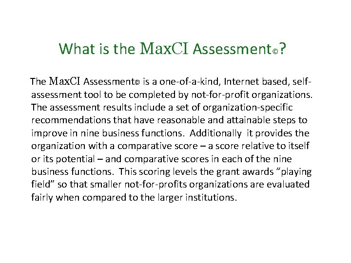 What is the Max. CI Assessment©? The Max. CI Assessment© is a one-of-a-kind, Internet
