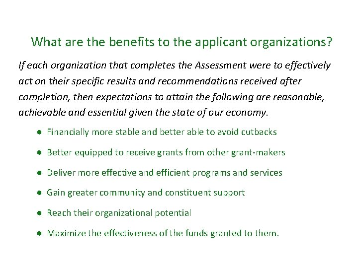 What are the benefits to the applicant organizations? If each organization that completes the