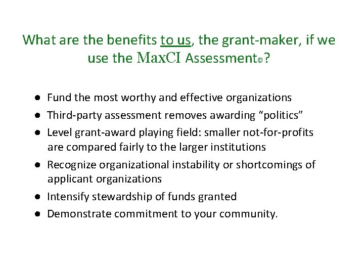 What are the benefits to us, the grant-maker, if we use the Max. CI