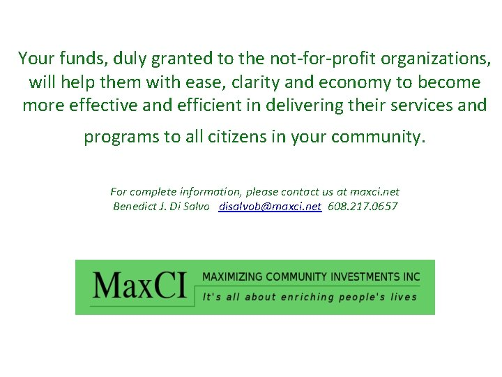 Your funds, duly granted to the not-for-profit organizations, will help them with ease, clarity