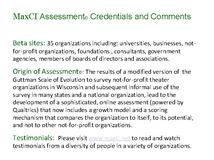 Max. CI Assessment© Credentials and Comments Beta sites: 35 organizations including: universities, businesses, notfor-profit
