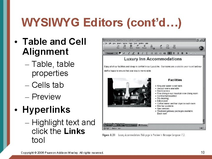 WYSIWYG Editors (cont'd…) • Table and Cell Alignment – Table, table properties – Cells