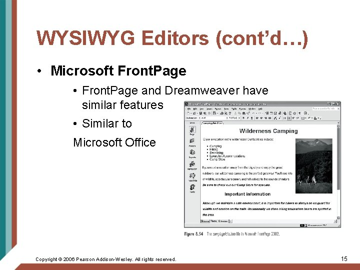 WYSIWYG Editors (cont'd…) • Microsoft Front. Page • Front. Page and Dreamweaver have similar